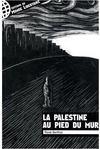 La Palestine au pied du mur