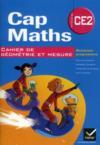 Cap maths ; CE2 ; cahier de géométrie et mesure (édition 2011)