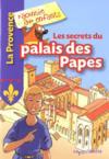 La Provence racontée aux enfants ; les secrets du palais des Papes