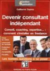 Devenir consultant indépendant ; conseil, coaching, expertise... comment s'installer en freelance