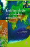 Epidemiologie des maladies parasitaires t.1 protozooses
