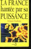 La France Hantee Par Sa Puissance