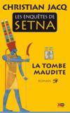Les enquêtes de Setna ; la tombe maudite