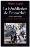 La bénédiction de Prométhée ; religion et technologie