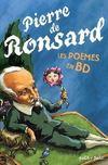 Pierre de ronsard ; les poèmes en bd