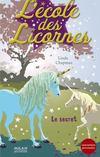 L'école des licornes t.2 ; le secret