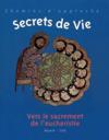 Secret de vie ; vers le sacrement de l'eucharistie