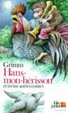 Hans Mon Herisson Et Treize Autres Contes