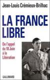 La France libre ; de l'appel du 18 juin à la libération