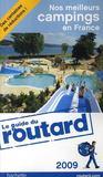 Guide Du Routard ; Nos Meilleurs Campings En France (Edition 2009)