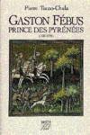 Gaston febus, prince des pyrenees