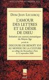 L'amour des lettres et le désir de Dieu ; initiation aux auteurs monastiques du Moyen Age ; discours de Benoît XVI au monde de la culture