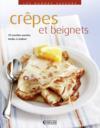 Crêpes et beignets ; 70 recettes sucrées faciles à réaliser