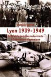Lyon 1939-1949, de la collaboration industrielle à l'épuration économique