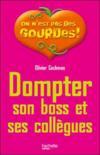 Dompter Son Boss Et Ses Collegues