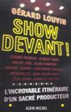 Show devant !. l'incroyable itinéraire d'un sacré producteur