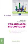 Mieux lire et comprendre vos analyses biologiques (2e édition)
