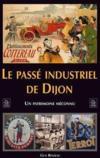 Le passé industriel de Dijon ; un patrimoine méconnu