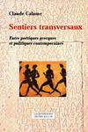Sentiers transversaux ; entre poétiques grecs et politiques contemporaines