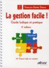 La gestion facile ! guide ludique et pratique (2e édition)