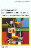 Psychologie De L'Homme Au Travail ; Les Relations Homme-Machine