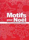 Motifs pour Noël ; modèles originaux et adaptables
