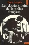 Les Dossiers Noirs De La Police Francaise