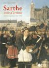 Sarthe, terre d'artistes ; peintres et graveurs (1460-1960)