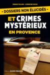 Dossiers non élucides et crimes mystérieux en Provence