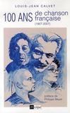 Cent ans de chanson francaise (1905-2005)
