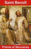 Saint Benoit ; Prieres Et Neuvaines