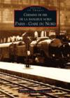 Chemins de fer de la banlieue nord ; Paris - gare du nord