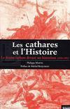 Les cathares et l'histoire ; 1820-1992