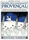 Proses de l almanach provençal ; gerbes de contes, légendes, récits, fabliaux, sornettes de ma mère l'oie, facéties, devis divers