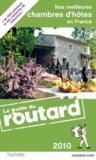 Guide Du Routard ; Nos Meilleures Chambres D'Hôtes En France (Edition 2010)