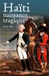 Haïti ; naissance tragique ; 1779-1803