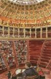 La Droite Impossible. Essai Sur Le Clivage Droite-Gauche En France