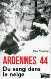 Ardennes 44 ; du sang dans la neige