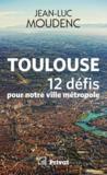 Toulouse, 12 défis pour notre ville métropole
