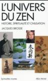 L'univers du zen ; histoire, spiritualité et civilisation