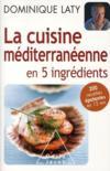 La cuisine méditerranéenne avec seulement 5 ingrédients