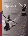 Alphabet de la danse africaine ; alphabet of african dance