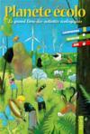 Planète écolo ; le grand livre des activités écologiques