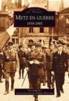 Metz en guerre 1939-1945