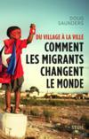 Du village à la ville ; comment les migrants changent le monde
