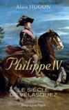 Philippe IV ; le siècle de Vélasquez