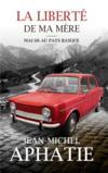 La liberté de ma mère ; Mai 68 au pays basque