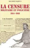 La censure militaire et policiere 1914-1918