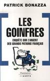 Les goinfres ; enquête sur l'argent des grands patrons français