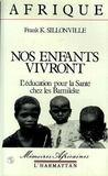 Nos Enfants Vivront ; L'Education Pour La Sante Chez Les Bamileke